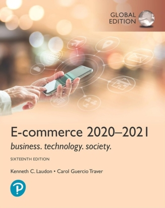 E-Commerce 2020-2021: Business, Technology and Society, Global Edition