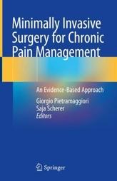 Minimally Invasive Surgery for Chronic Pain Management