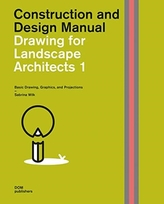 Drawing for Landscape Architects 1: Construction and Design Manual