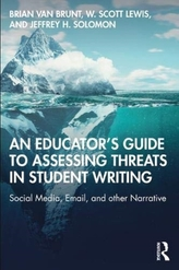 An Educator\'s Guide to Assessing Threats in Student Writing