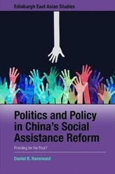 Politics and Policy in China\'s Social Assistance Reform