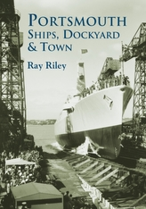 Portsmouth Ships, Dockyard and Town