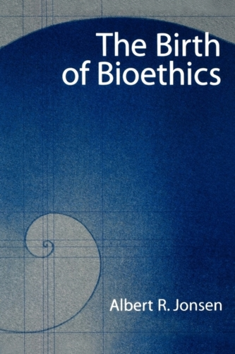 The Birth of Bioethics