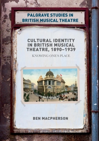 Cultural Identity in British Musical Theatre, 1890-1939