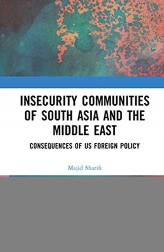 Insecurity Communities of South Asia and the Middle East