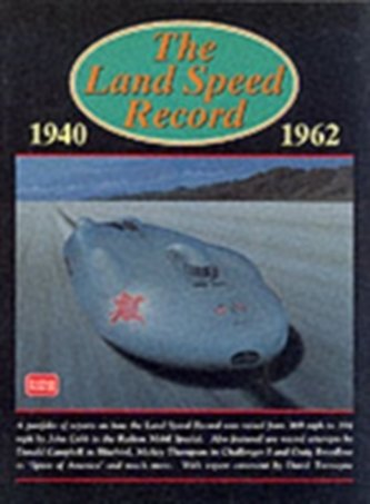 The Land Speed Record, 1940-1962
