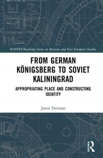 From German Koenigsberg to Soviet Kaliningrad