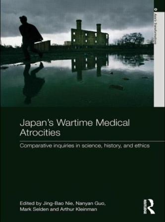 Japan\'s Wartime Medical Atrocities