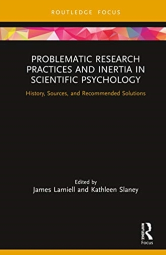 Problematic Research Practices and Inertia in Scientific Psychology