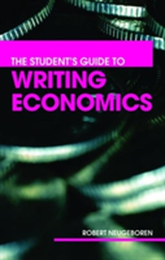 The Student\'s Guide to Writing Economics