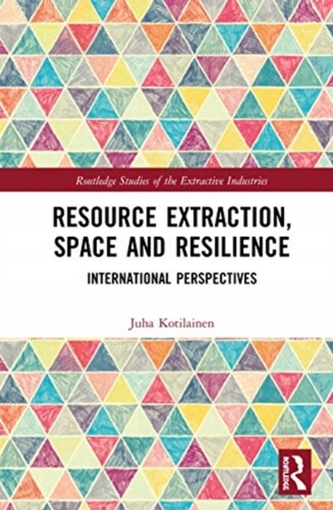 Resource Extraction, Space and Resilience