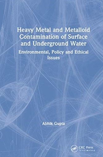 Heavy Metal and Metalloid Contamination of Surface and Underground Water