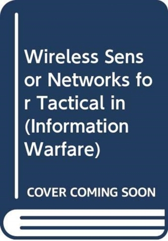 WIRELESS SENSOR NETWORKS FOR TACTICAL IN