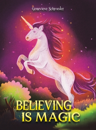 BELIEVING IS MAGIC