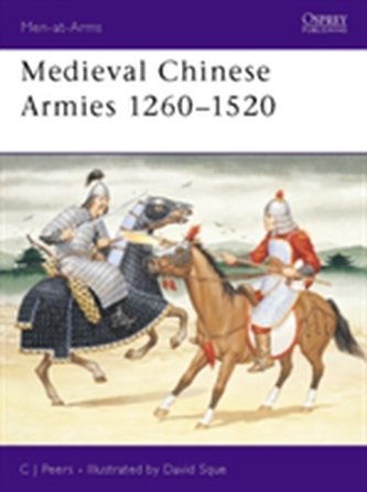 Medieval Chinese Armies, 1260-1520