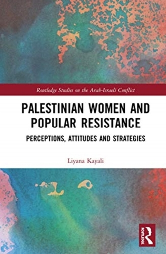 Palestinian Women and Popular Resistance