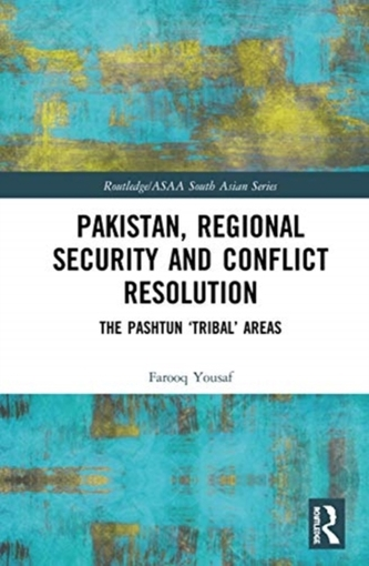 Pakistan, Regional Security and Conflict Resolution