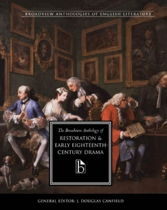 The Broadview Anthology of Restoration and Early Eighteenth Century Drama