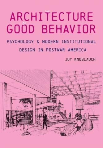 Architecture of Good Behavior