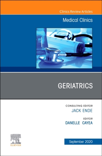 Geriatrics, An Issue of Medical Clinics of North America