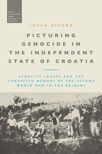 Picturing Genocide in the Independent State of Croatia