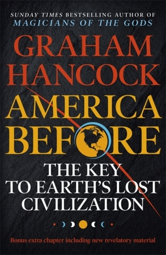 America Before: The Key to Earth\'s Lost Civilization