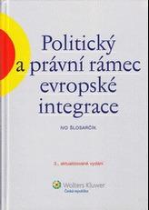 Politický a právní rámec evropské integrace
