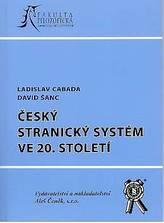 Český stranický systém ve 20.století