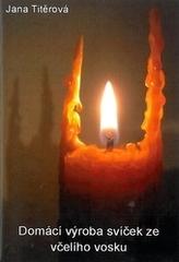 Domácí výroba svíček ze všelího vosku