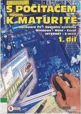 S počítačem nejen k maturitě 1.díl