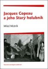 Jacques Copeau a jeho Starý holubník