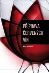 Příprava červených vín