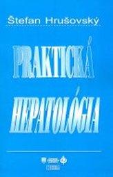 Praktická hepatológia - 3. prepracované, aktualizované a doplnené vydanie