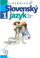 Slovenský jazyk 1 - Cvičebnica pre stredné školy
