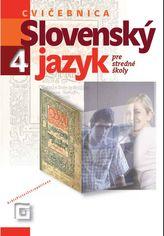 Slovenský jazyk 4 - Cvičebnica pre stredné školy