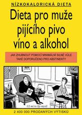 Dieta pro muže pijícího pivo, víno a alkohol