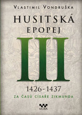 Husitská epopej III. 1426 -1437 - Za časů císaře Zikmunda