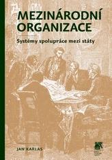 Mezinárodní organizace: systémy spolupráce mezi státy