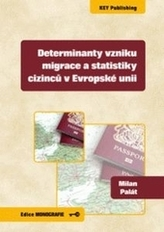 Determinanty vzniku migrace a statistiky cizinců v Evropské unii