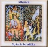 CD - Mlynček, Myšacia bundička