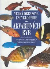 Velká obrazová encyklopedie akvarijních ryb