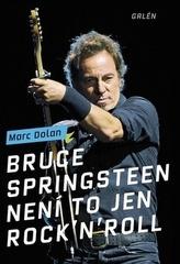 Bruce Springsteen - Není to jen rock´n´roll