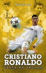 Cristiano Ronaldo: cesta na vrchol