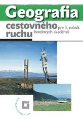Geografia cestovného ruchu pre 3. ročník hotelových akadémií  - Učebnica