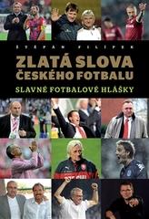 Zlatá slova českého fotbalu - Slavné fotbalové hlášky