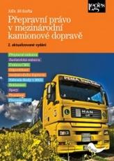 Přepravní právo v mezinárodní kamionové dopravě - 2. aktualizované vydání