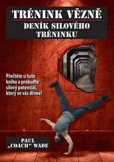 Trénink vězně - Deník silového tréninku
