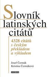Slovník latinských citátů - 4328 citátů s českým překladem a výkladem