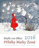 Kalendář 2016 Příběhy Matky Země -  Sibylle von Olfers