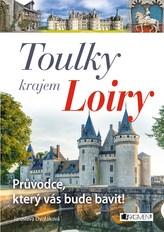 Toulky krajem Loiry – Průvodce, který vás bude bavit!